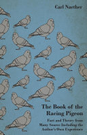 The Book Of The Racing Pigeon - Fact And Theory From Many Source Including The Author's Own Experience Pdf/ePub eBook