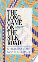 The Long Game On The Silk Road PDF
