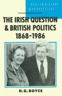 The Irish Question and British Politics, 1868–1986