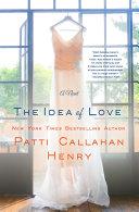 The Idea of Love: A Novel