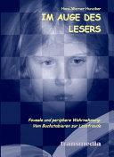Im Auge des Lesers: vom Buchstabieren zur Lesefreude : foveale und ...
