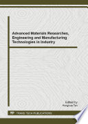 Advanced Materials Researches, Engineering and Manufacturing Technologies in Industry