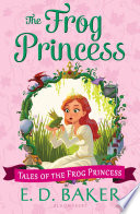 The Frog Princess E. D. Baker Cover