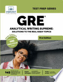 GRE Analytical Writing Supreme: Solutions to Real Essay Topics