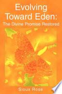 Evolving Toward Eden The Divine Promise Restored