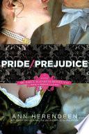 Pride/Prejudice  : A Novel of Mr. Darcy, Elizabeth Bennet, and Their Other Loves