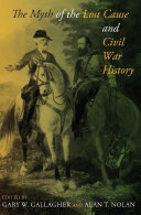 Pdf The Myth of the Lost Cause and Civil War History