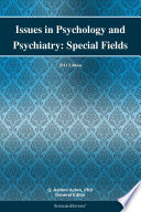 Issues in Psychology and Psychiatry  Special Fields  2011 Edition Book