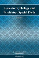 Issues in Psychology and Psychiatry: Special Fields: 2011 Edition