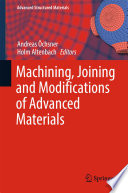 Machining  Joining and Modifications of Advanced Materials
