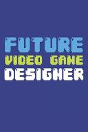 Future Video Game Designer