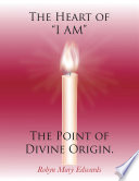 """The Heart of """"I Am"""" the Point of Divine Origin."""
