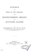 Anaemia and Some of the Diseases of the Blood forming Organs and Ductless Glands