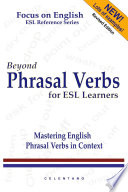 Beyond Phrasal Verbs Mastering Phrasal Verbs In Context
