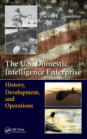 The U.S. Domestic Intelligence Enterprise: History, Development, and ...