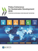 Policy Coherence for Sustainable Development 2018 Towards Sustainable and Resilient Societies