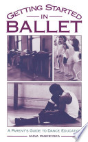 Getting Started in Ballet   A Parent s Guide to Dance Education