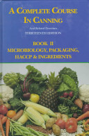 A Complete Course in Canning and Related Processes  Microbiology  packaging  HACCP   ingredients Book