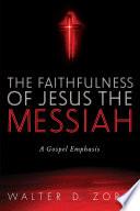 The Faithfulness Of Jesus The Messiah