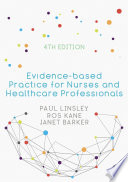 Evidence Based Practice For Nurses And Healthcare Professionals