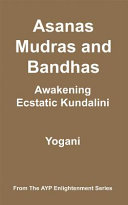 Asanas, Mudras and Bandhas - Awakening Ecstatic Kundalini (eBook)
