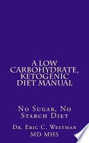 A Low Carbohydrate, Ketogenic Diet Manual