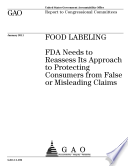 Food Labeling  FDA Needs to Reassess Its Approach to Protecting Consumers from False or Misleading Claims