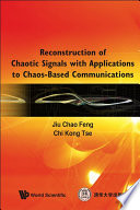 Reconstruction of Chaotic Signals with Applications to Chaos Based Communications