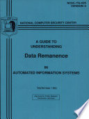 A Guide to Understanding Data Remanence in Automated Information Systems