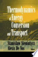 Thermodynamics of Energy Conversion and Transport Book