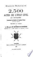 Histoire nobiliare 2,500 actes de l'état civil ou notaires [microform], concernant les familles de l'ancienne France (XVe-XVIIIe siècle)