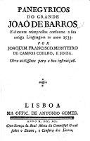Panegyricos do grande J. de Barros ... Reimpressos conforme a sua antiga linguagem ... anno 1533. Por Joaquin Francisco Monteiro de Campos Coelho, e Soiza