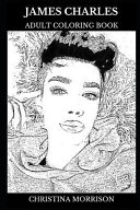 James Charles Adult Coloring Book Legendary Makeup Artist And Acclaimed Model Famous Influencer And Internet Personality Inspired Adult Coloring Boo