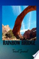 Rainbow Bridge Travel Journal