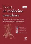 Traité de médecine vasculaire. Tome 2