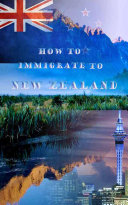 How To Immigrate To New Zealand