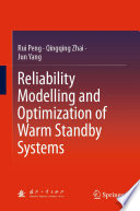 Reliability Modelling and Optimization of Warm Standby Systems