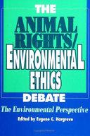 The Animal Rights Environmental Ethics Debate