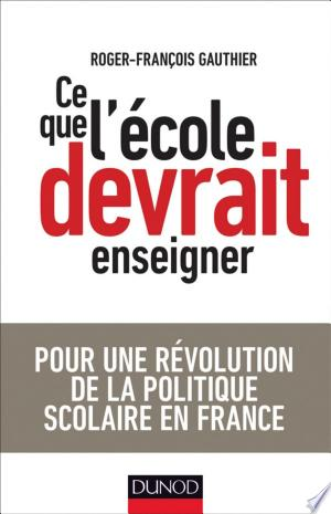 Download Ce que l'école devrait enseigner Free Books - Read Books