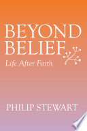 Beyond Belief  : Life After Faith