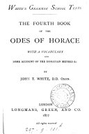 The first   fourth  book of the Odes of Horace  ed  by J T  White