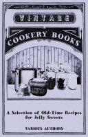 A Selection of Old Time Recipes for Jelly Sweets
