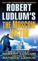 Robert Ludlum's The Moscow Vector Pdf/ePub eBook