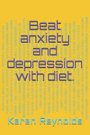 Beat Anxiety and Depression with Diet