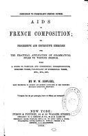 Pdf Aids to French Composition Or, Progressive and Instructive Exercises for the Practical Application of Grammatical Rules to Writing French ...