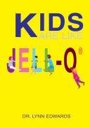 Kids Are Like Jell O  R