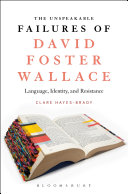 The Unspeakable Failures of David Foster Wallace Book