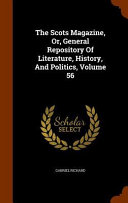 The Scots Magazine  Or  General Repository of Literature  History  and Politics  Volume 56