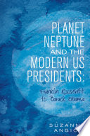 Planet Neptune and the Modern US Presidents: Franklin Roosevelt to Barack Obama