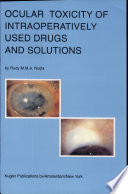 Ocular Toxicity of Intraoperatively Used Drugs and Solutions Book